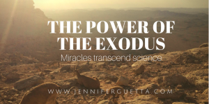 The Power of the Exodus: Miracles transcend science