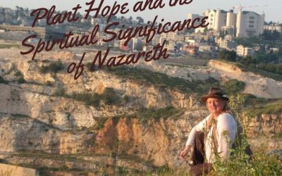 The spiritual significance of Nazareth: PLANT HOPE Israel